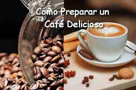 como prepara un cafe delicioso